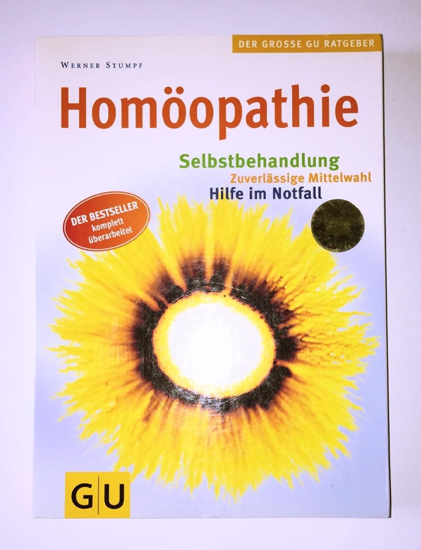 Homöopathie: Selbstbehandlung - Zuverlässige Mittelwahl - Hilfe im ...