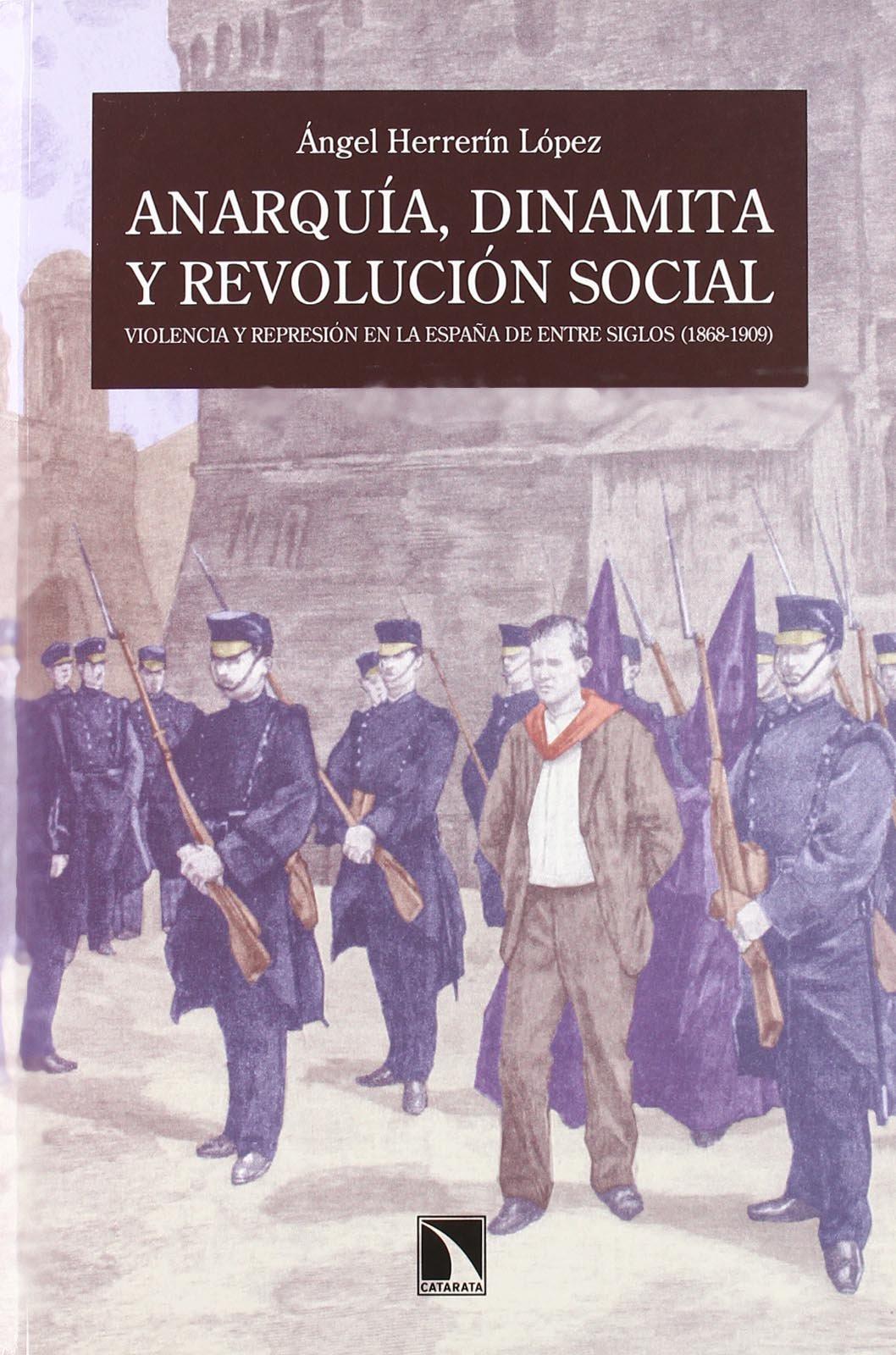 Anarquia Dinamita Y Revolucion So: Violencia y represión en la ...