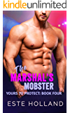 The Marshal's Mobster: A Gay Romance Novel, Enemies to Lovers, Action and Suspense (Yours to Protect Book 4)