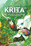 Digital Painting with KRITA 2.9: Learn All of the Tools to Create Your Next Masterpiece (English Edition)