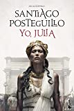 Yo, Julia: Julia Domna I (Novela histórica)