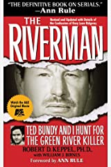 The Riverman: Ted Bundy and I Hunt for the Green River Killer Kindle Edition