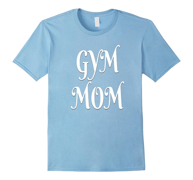 Gym Mom T-shirt-PL