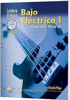 Lectura Fácil -- Bajo Eléctrico, Vol 1: Aprende a Leer Música Ya!