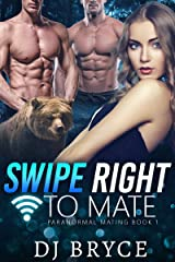 Swipe Right to Mate (Paranormal Mating Book 1) Kindle Edition