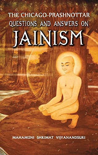 THE CHICAGO-PRASHNOTTAR. QUESTIONS AND ANSWERS ON JAINISM for the Parliament of Religions held at Chicago U.S.A.