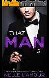 THAT MAN 3: (That Man Trilogy)