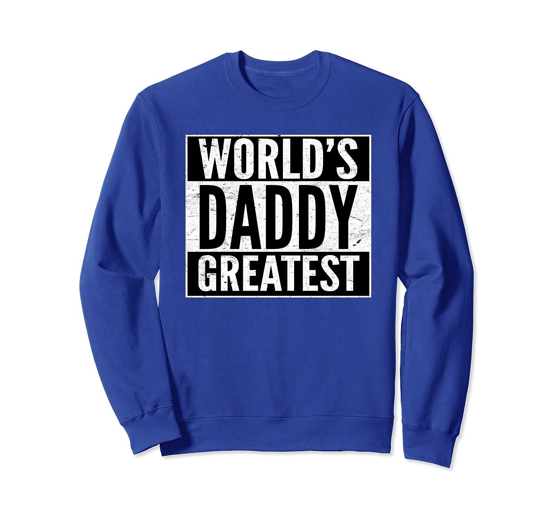 World's Greatest Daddy Sweatshirt- TPT