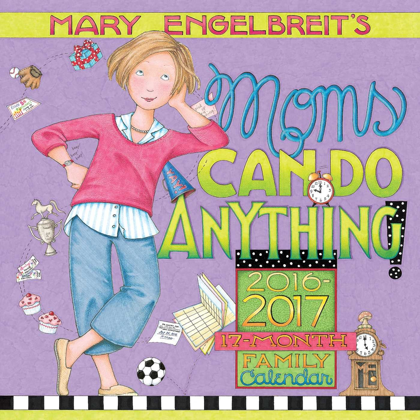 Mary Engelbreit's Moms Can Do Anything! 2016-2017 Mom's 17-Month Family Calendar pdf