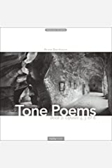 Tone Poems - Book 2: Opuses 4, 5 & 6 Hardcover