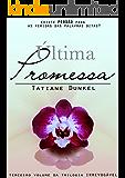 Última Promessa: Existe perdão para as feridas das palavras ditas? (Irrevogável Livro 3) (Portuguese Edition)