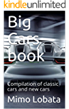 Big Cars book: Compilation of classic cars and new cars (English Edition)