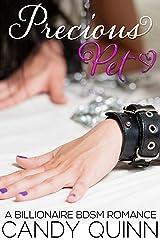 Precious Pet: A Billionaire BDSM E-Romance Kindle Edition