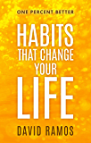 Habits That Change Your Life: Discover The Habits Successful People Have To Stop Procrastinating, Inspire Creativity…