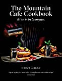 The Mountain Cafe Cookbook: A Kiwi in the Cairngorms