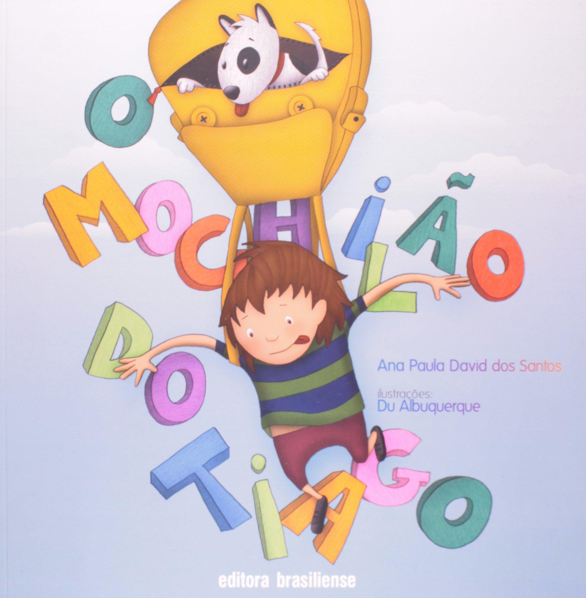O Mochilão do Tiago (Em Portuguese do Brasil): Ana Paula David Santos: 9788511350074: Amazon.com: Books