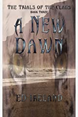 A New Dawn: The Trials of the Clans ~ Book Three Kindle Edition