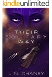 Their Solitary Way: A Science Fiction Novel