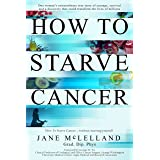 How to Starve Cancer ...without starving yourself: The Discovery of a Metabolic Cocktail That Could Transform the Lives of Mi