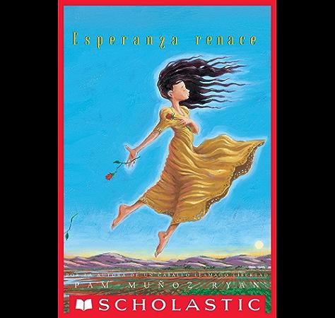 Esperanza Renace Esperanza Rising Spanish Edition Kindle Edition By Ryan Pam Munoz Molinero Nuria Children Kindle Ebooks Amazon Com