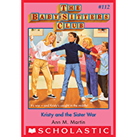 The Baby-Sitters Club #112: Kristy And The Sister War