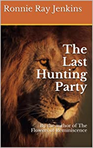 The Last Hunting Party: By the author of The Flowers of Reminiscence