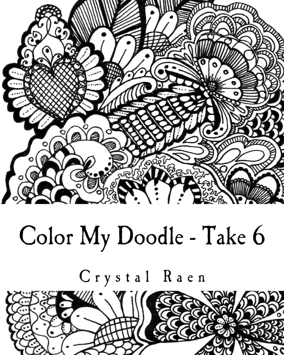 Read Online Color My Doodle - Take 6: Adult Coloring Book pdf