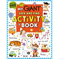 My Giant Seek-and-Find Activity Book: More than 200 Activities: Match It, Puzzles, Searches, Dot-to-Dot, Coloring, Mazes…