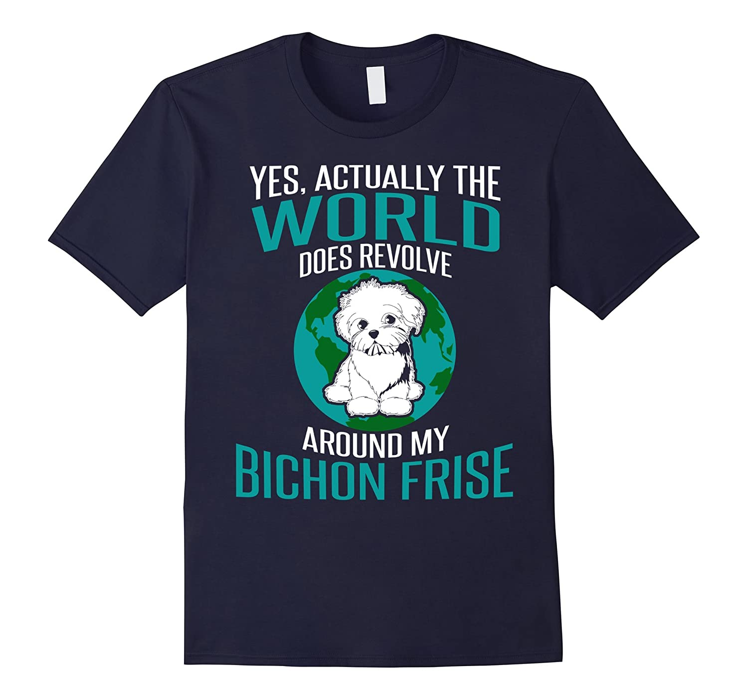 Yes, Actually The World Does Revolve Around My Bichon Frise-Art