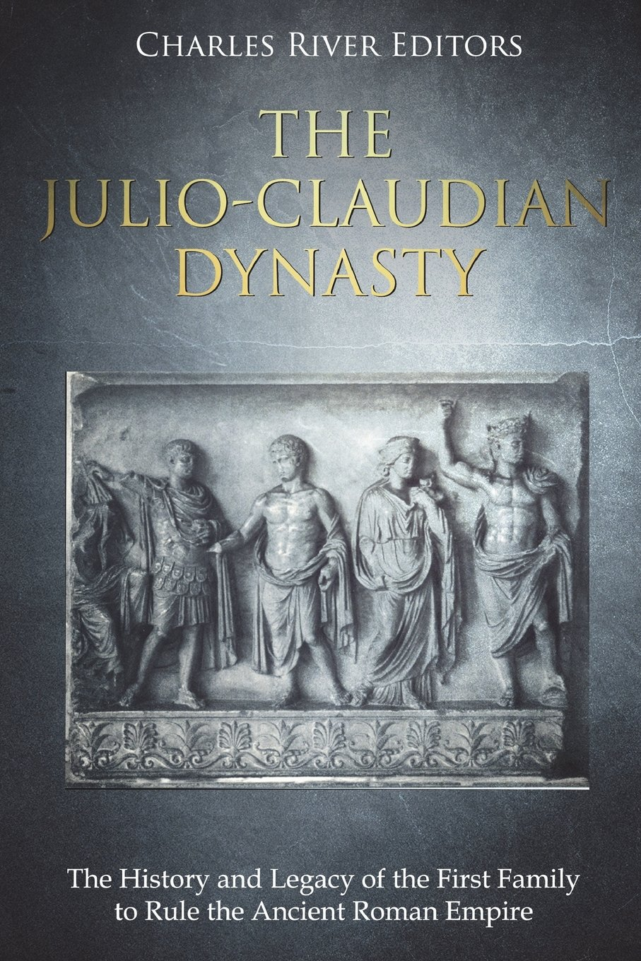 Download The Julio-Claudian Dynasty: The History and Legacy of the First Family to Rule the Ancient Roman Empire pdf