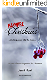 Haywire Christmas: Inviting Jesus Into the Mess