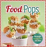 Food Pops: Pikante Häppchen am Stiel für die originelle Party-Küche