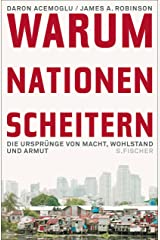 Warum Nationen scheitern: Die Ursprünge von Macht, Wohlstand und Armut (German Edition) Kindle Edition