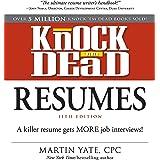 Knock Em Dead Resumes 11th edition: A Killer Resume Gets More Job Interviews (English Edition)
