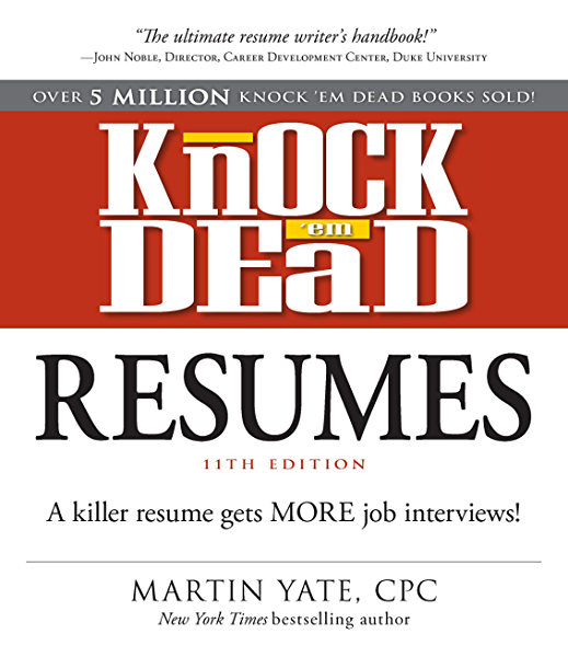Amazon Com Knock Em Dead Resumes 11th Edition A Killer Resume