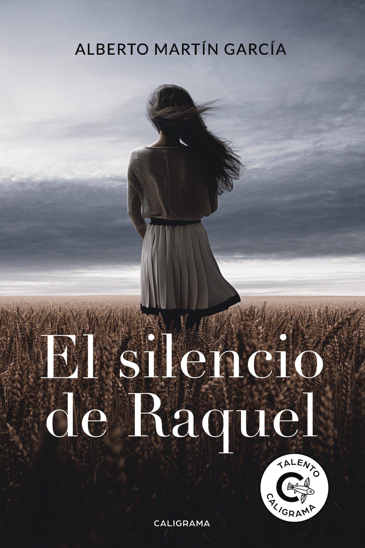 El silencio de Raquel (Talento): Amazon.es: Alberto Martín García: Libros