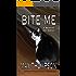 Bite Me: A Memoir (Of Sorts)