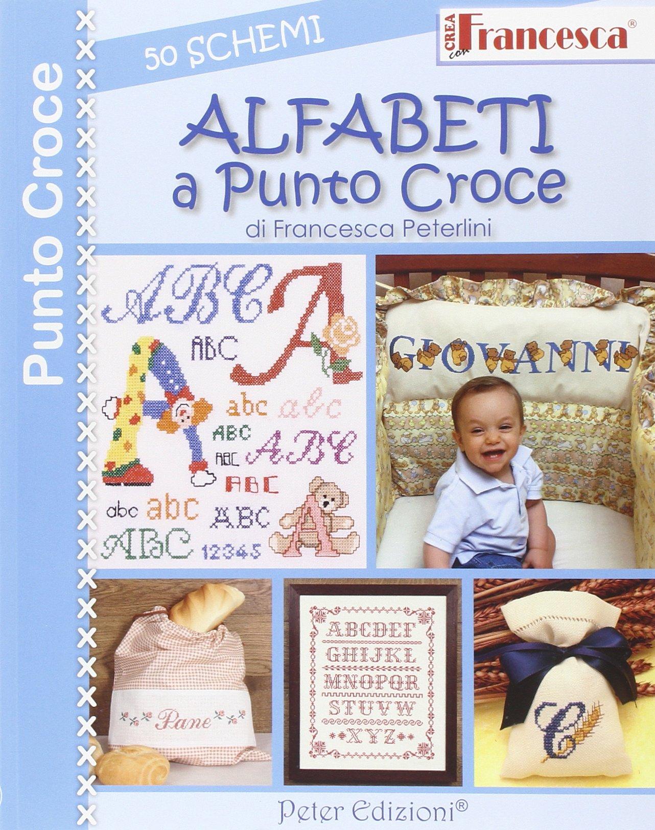 Alfabeto Punto Croce Per Asilo.Amazon It Alfabeti A Punto Croce 50 Schemi Peterlini Francesca Libri