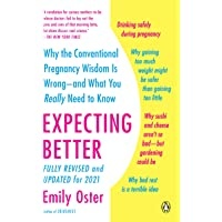 Expecting Better: Why the Conventional Pregnancy Wisdom Is Wrong--and What You Really Need to Know: 1