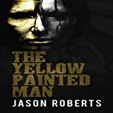 The Yellow Painted Man: The Dead Wind, Book 1