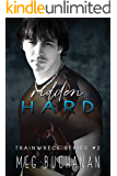 Ridden Hard (Train Wreck Book 2)