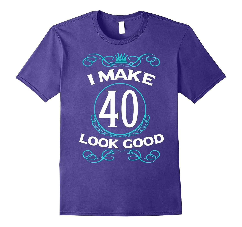 40th 40 years old birthday T-Shirts | I Make 60 Look good-TH