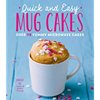 Quick and Easy Mug Cakes: Over 75 Yummy Microwave Cakes: Volume 2