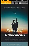 Reiki Self Attunements: Learn Reiki I, Reiki II, & Master Reiki at Home