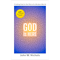 GOD is HERE: Finding God in the Pain of a Broken World