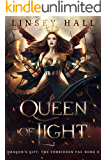 Queen of Light (Dragon's Gift: The Forbidden Fae Book 3)
