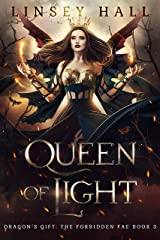 Queen of Light (Dragon's Gift: The Forbidden Fae Book 3) Kindle Edition