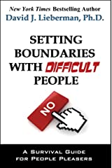 Setting Boundaries with Difficult People Kindle Edition