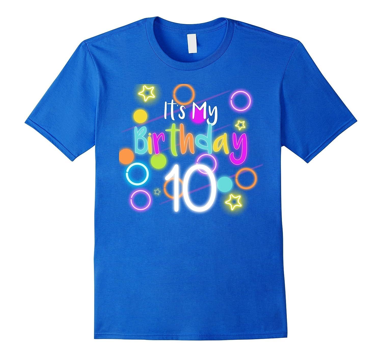 Glow Birthday 10th Neon T-shirt Funny Celebration Kids 80s-TJ
