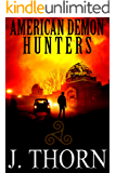 American Demon Hunters (A Suspenseful Dark Fantasy Novel)